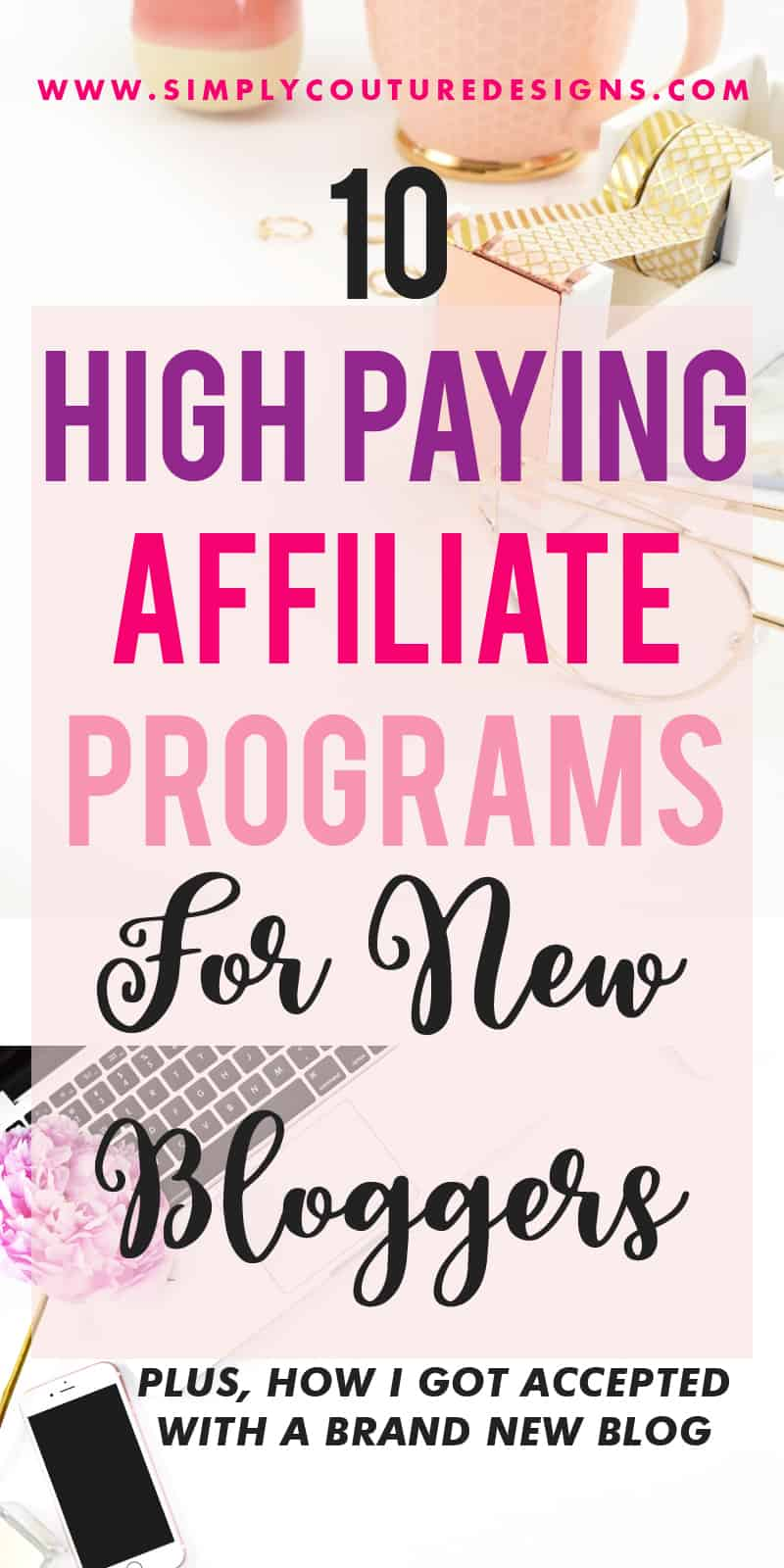 Affiliate programs for new bloggers | Find out how I got accepted into 10 high paying affiliate programs for new bloggers with a brand new blog