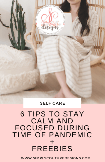 6 Tips To Stay Calm And Focused At Home During Time Of Pandemic