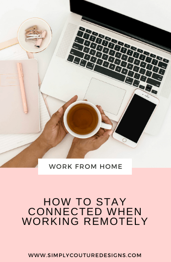 How to stay connected while working remotely. #workfromhome #workremote #stayconnected