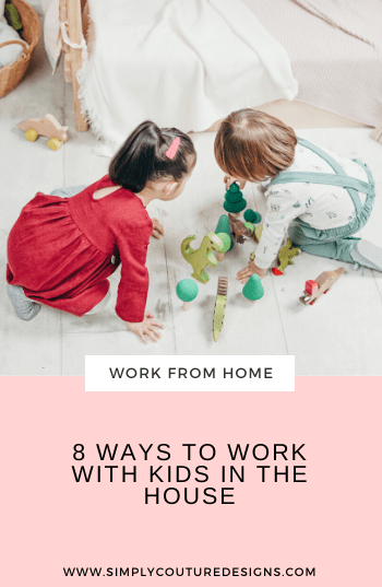 8 ways to work with kids in the house #workfromhome #workfromhomewithkids