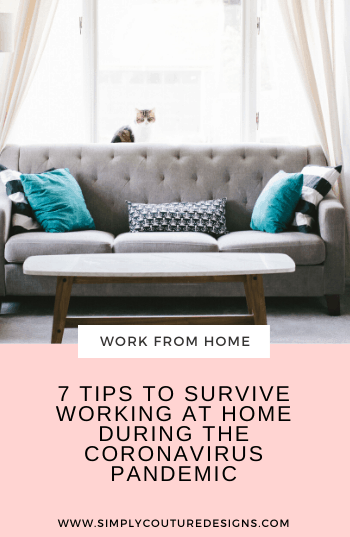 7 tips to survive working at hone during coronavirus pandemic #workfromhome #survivepandemic #survivecoronavirus #stayathome #stayathomeorder